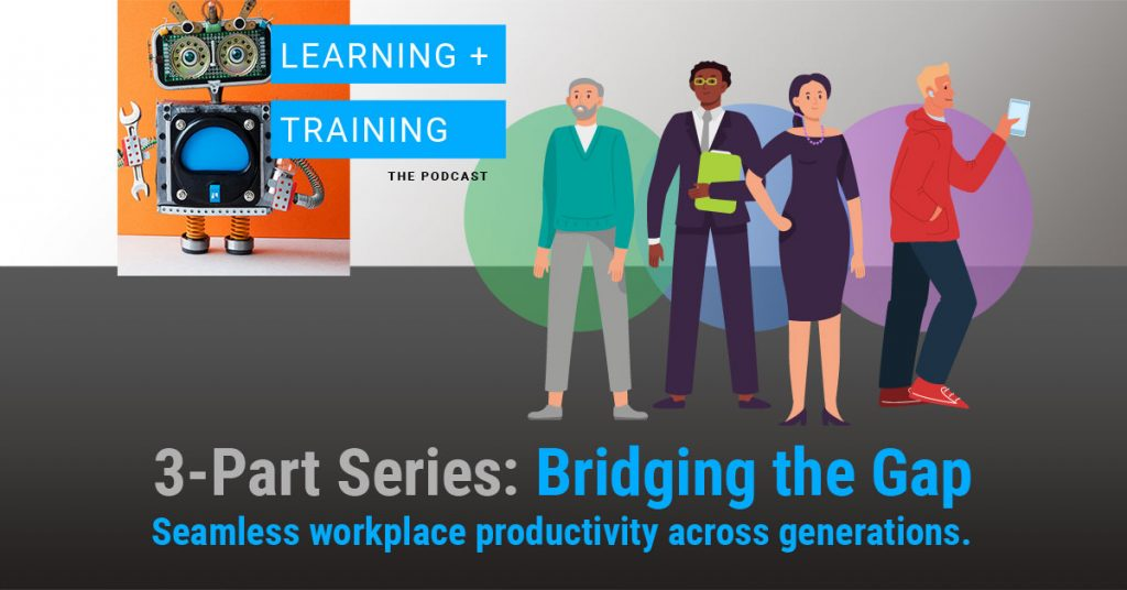 Bridging the Gap – Seamless Workplace Productivity Across Generations – Part 3
